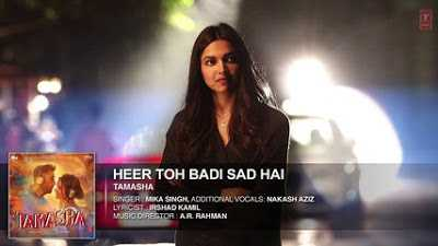 Tamasha movie song 'Heer Toh Badi Sad Hai' Full Song with LYRICS