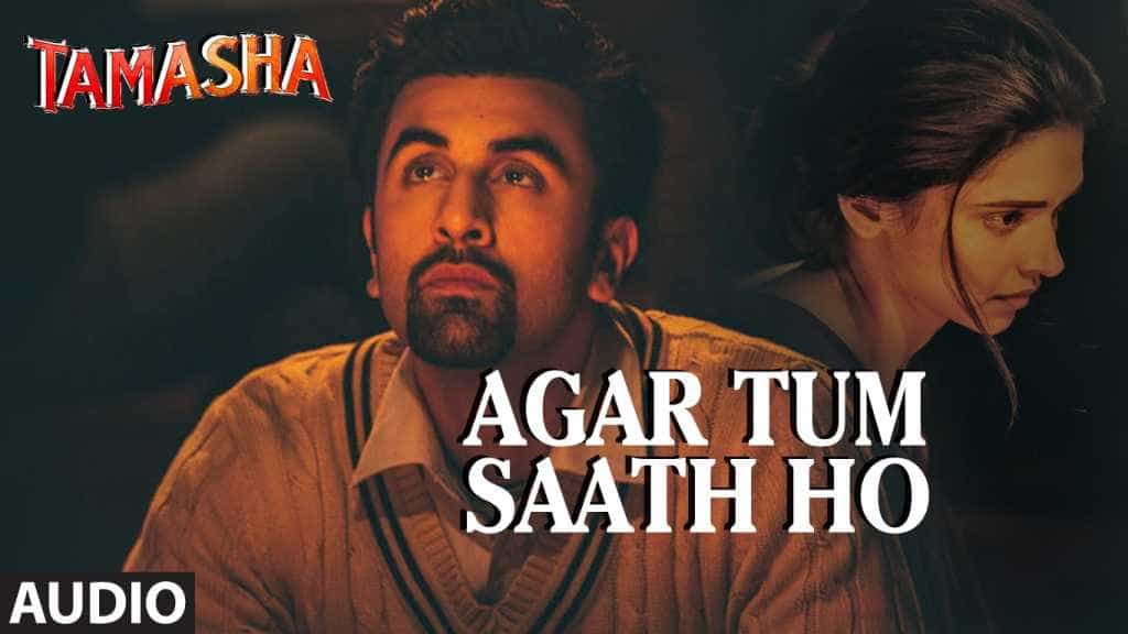 "Tamasha movie song ""Agar Tum Saath Ho FULL AUDIO Song"" with lyrics - T series"