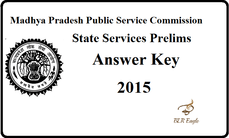 Madhya Pradesh State Services Prelims Exam 2015 Official Answer Key