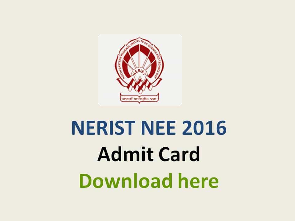 NERIST NEE Admit Card Download here 2016