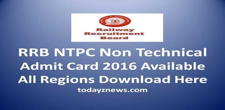 RRB NTPC Non Technical Admit Card 2016 Available Soon