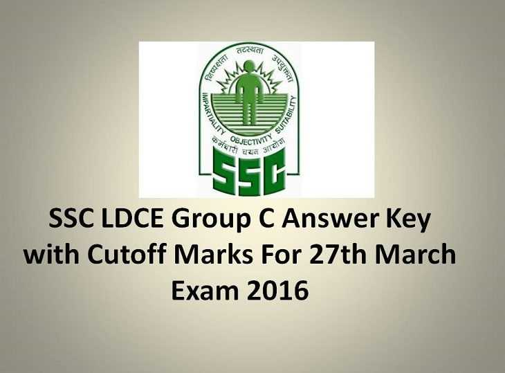 SSC LDCE Group C Answer Key with Cutoff Marks For 27th March Exam 2016