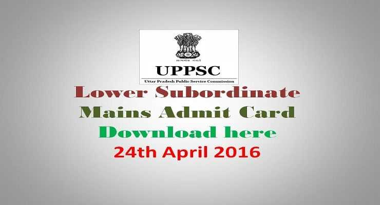 UPPSC Lower Subordinate Mains Admit Card 24th April 2016
