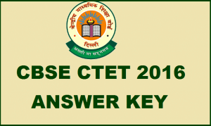 CTET Answer key September 2016 Official Cut Off awaited, Unofficial Out